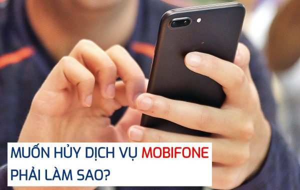 Cách hủy tất cả dịch vụ của Mobifone nhanh chóng và đơn giản nhất