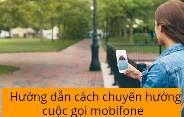 Hướng dẫn cách chuyển hướng cuộc gọi mobifone