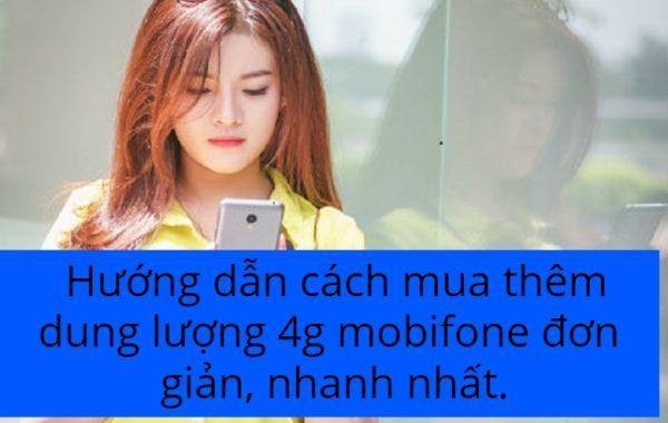 Hướng dẫn cách mua thêm dung lượng 4g mobifone đơn giản, nhanh nhất.