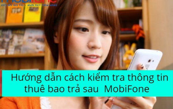 Hướng dẫn cách kiểm tra thông tin thuê bao trả sau  MobiFone