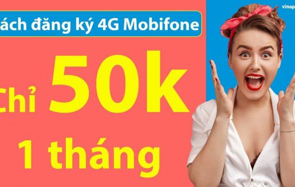 Gói cước 4G Mobifone tháng chỉ 50k data thoải mái không lo tốn tiền
