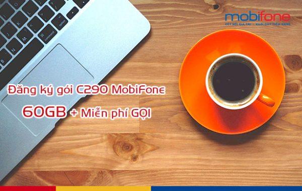 Nhanh tay đăng ký nhận Combo ưu đãi với C290 Mobifone chỉ 290k